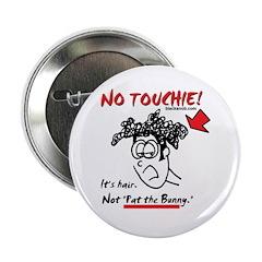 "No Touchie! 2.25"" Button"