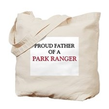 Proud Father Of A PARK RANGER Tote Bag