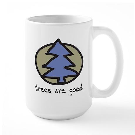Trees Are Good Large Mug