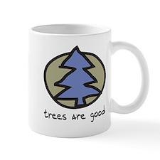 Trees Are Good Mug