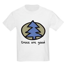 Trees Are Good T-Shirt