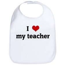 I Love my teacher Bib