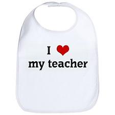 I Love my teacher Bib