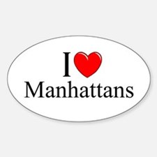 """I Love (Heart) Manhattans"" Oval Decal"