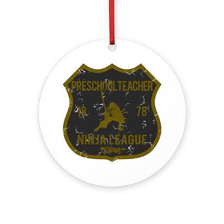Preschool Teacher Ninja League Ornament (Round)
