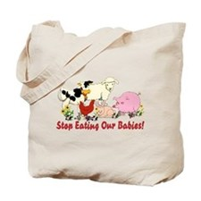 Stop Eating Our Babies Tote Bag