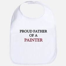 Proud Father Of A PAINTER Bib