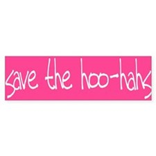 Save The Hoo Hahs Bumper Bumper Sticker