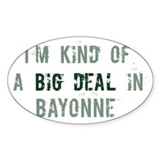 Big deal in Bayonne Oval Decal