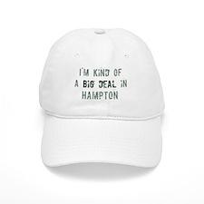 Big deal in Hampton Baseball Baseball Cap