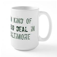 Big deal in Baltimore Mug