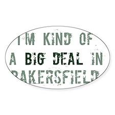Big deal in Bakersfield Oval Sticker (10 pk)