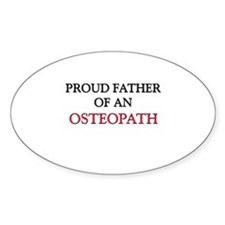 Proud Father Of An OSTEOPATH Oval Decal