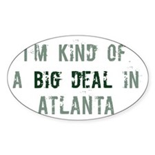 Big deal in Atlanta Oval Decal