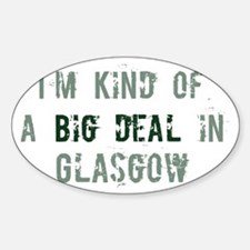 Big deal in Glasgow Oval Decal