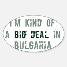 Big deal in Bulgaria Oval Decal