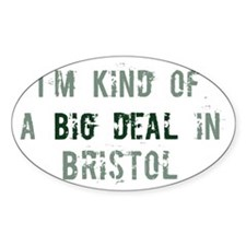 Big deal in Bristol Oval Decal