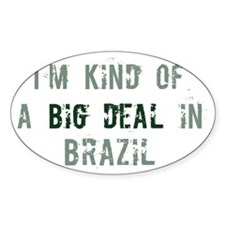 Big deal in Brazil Oval Decal