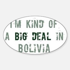 Big deal in Bolivia Oval Decal