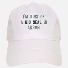 Big deal in Akron Baseball Baseball Cap