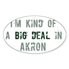 Big deal in Akron Oval Decal