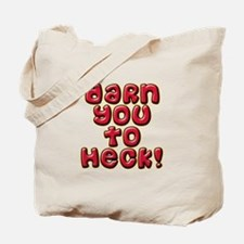 Darn You To Heck Tote Bag
