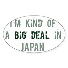 Big deal in Japan Oval Decal