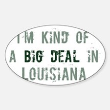 Big deal in Louisiana Oval Decal