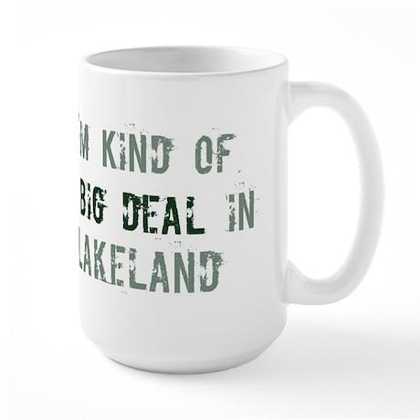 Big deal in Lakeland Large Mug