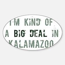Big deal in Kalamazoo Oval Decal