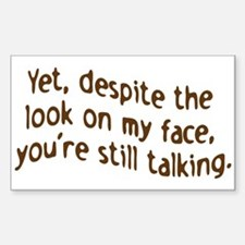 YOU'RE STILL TALKING Rectangle Sticker 10 pk)