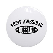 Most Awesome Husband Ornament (Round)