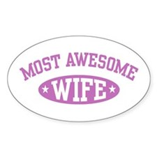 Most Awesome Wife Oval Decal