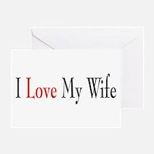 I Love my Wife Greeting Card