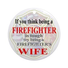 Firefighters Wife Ornament (Round)