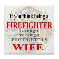 Firefighters Wife Tile Coaster
