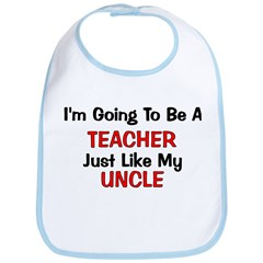 Teacher - Uncle - Profession Bib