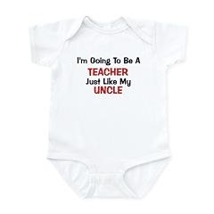 Teacher - Uncle - Profession Infant Bodysuit