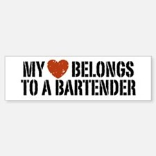 My Heart Belongs to a Bartender Bumper Bumper Bumper Sticker