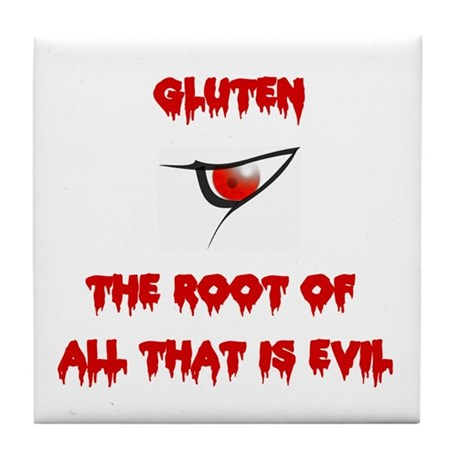 Gluten, The Root Of All Evil Tile Coaster