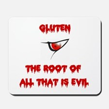 Gluten, The Root Of All Evil Mousepad