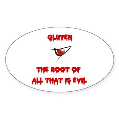 Gluten, The Root Of All Evil Oval Sticker