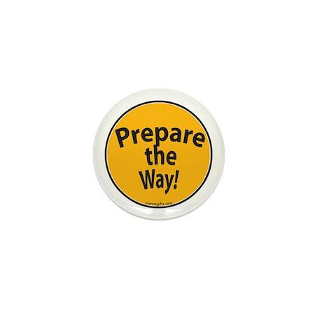 Prepare the Way! Mini Button