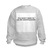 My Identification Sweatshirt
