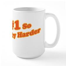 I'm #1 So Why Try Harder Mug