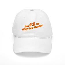 I'm #1 So Why Try Harder Baseball Cap