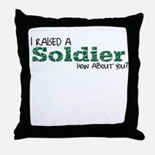 I Raised A Soldier Throw Pillow