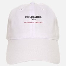 Proud Father Of A NUTRITIONAL THERAPIST Baseball Baseball Cap