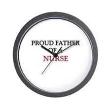 Proud Father Of A NURSE Wall Clock