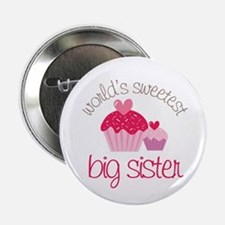"world's sweetest big sister 2.25"" Button"